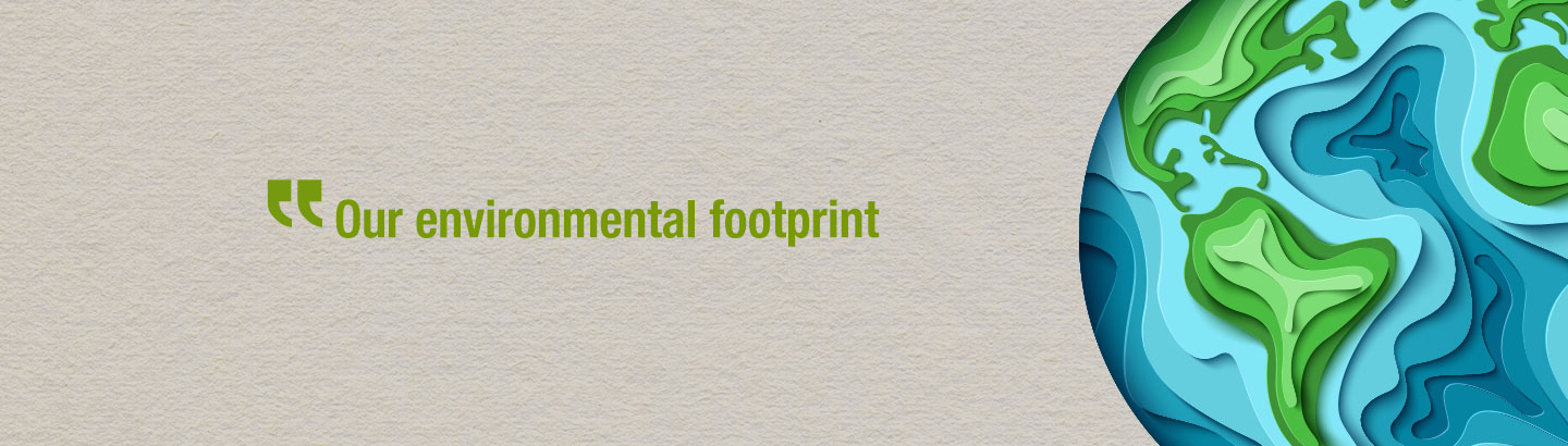 Our environmental footprint